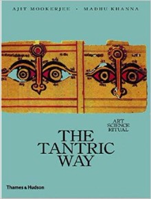 The Tantric Way: Art, Science, Ritual